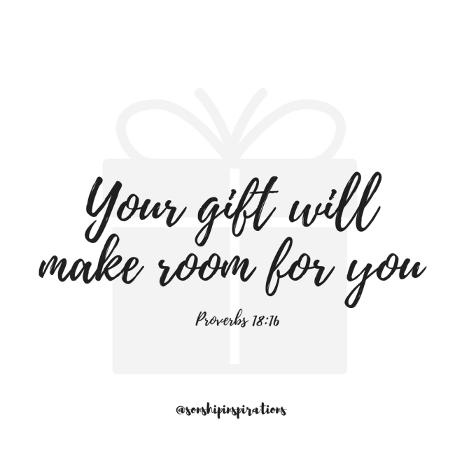 Your Gift Makes Room Sonship Inspirations
